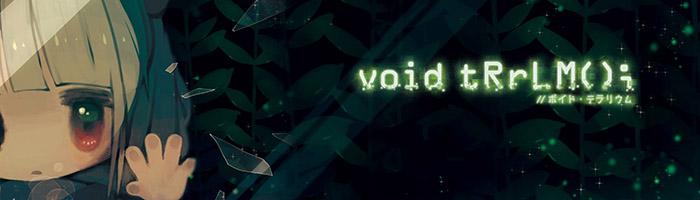 void tRrLM(); //Void Terrarium Review (Nintendo Switch)