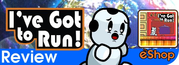 I've Got to Run! Review (Wii U)